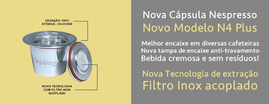Nova Cápsula TopBlend Nespresso N4 Plus com melhor encaixe e sistema de filtro inox acoplado